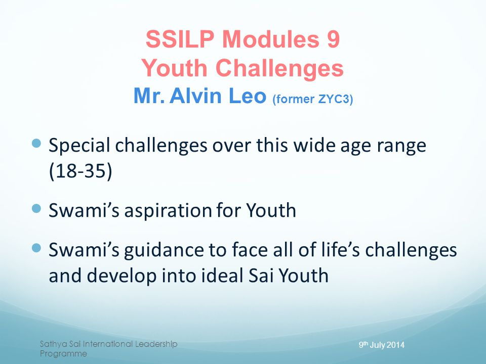 SSILP Modules 9 Youth Challenges Mr. Alvin Leo (former ZYC3)