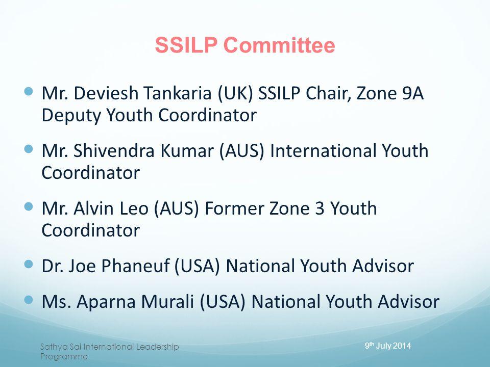 SSILP Committee Mr. Deviesh Tankaria (UK) SSILP Chair, Zone 9A Deputy Youth Coordinator. Mr. Shivendra Kumar (AUS) International Youth Coordinator.