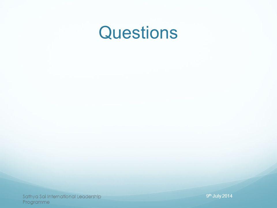 Questions 9th July 2014 Sathya Sai International Leadership Programme