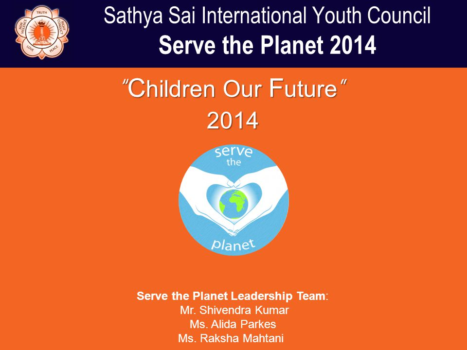 Sathya Sai International Youth Council Serve the Planet 2014