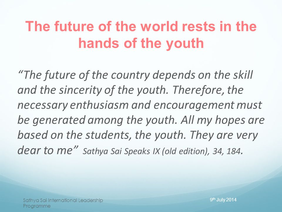 The future of the world rests in the hands of the youth