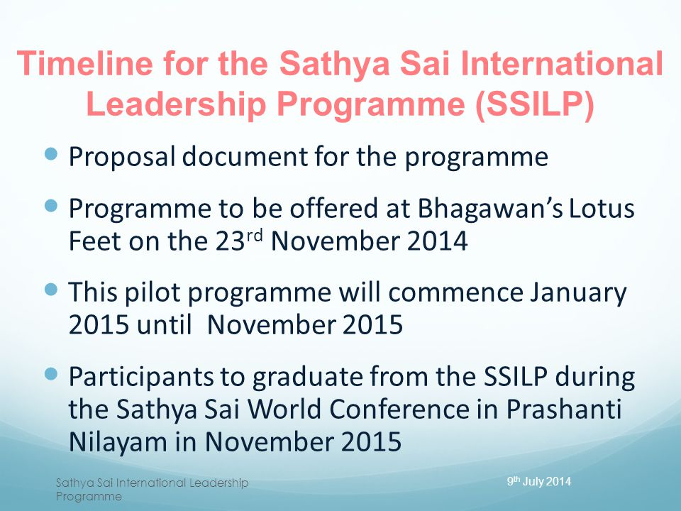Timeline for the Sathya Sai International Leadership Programme (SSILP)