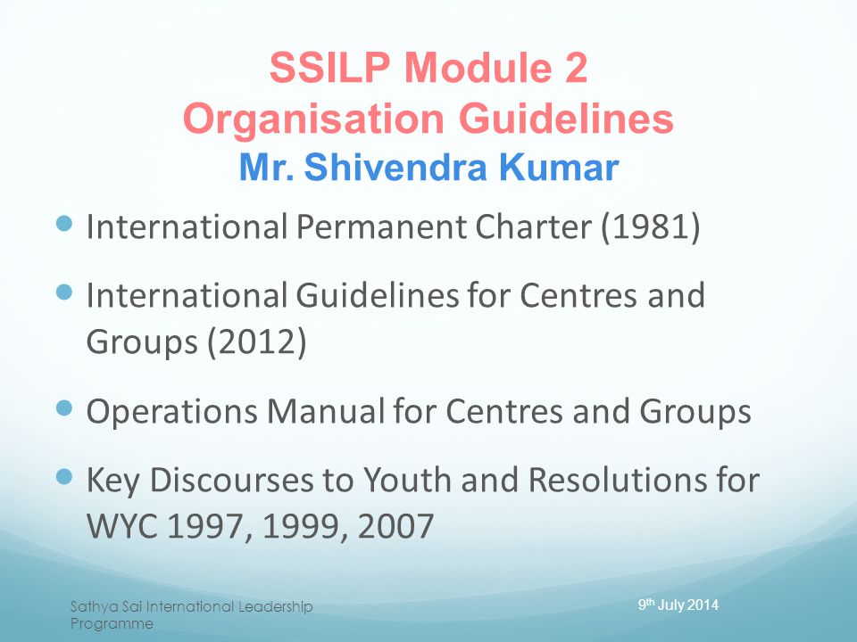 SSILP Module 2 Organisation Guidelines Mr. Shivendra Kumar