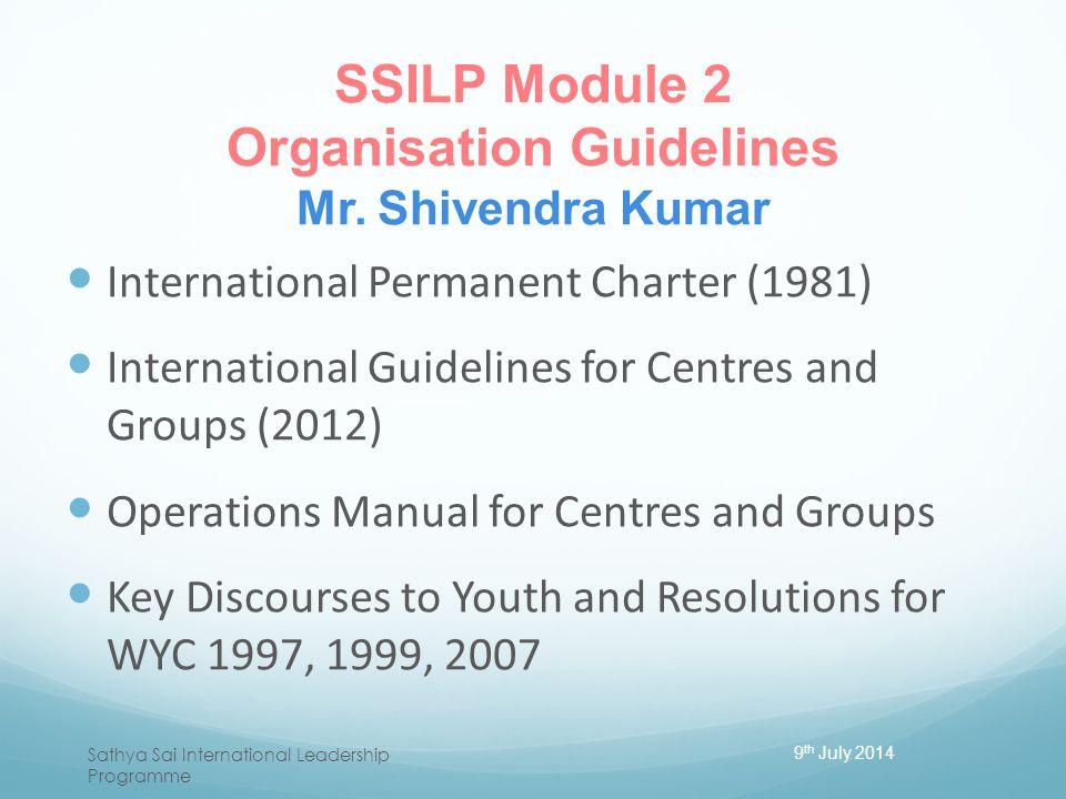SSILP Module 2 Organisation Guidelines Mr. Shivendra Kumar