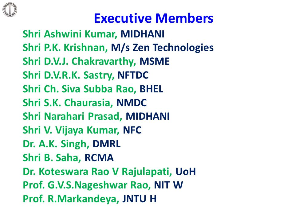 Executive Members Shri Ashwini Kumar, MIDHANI