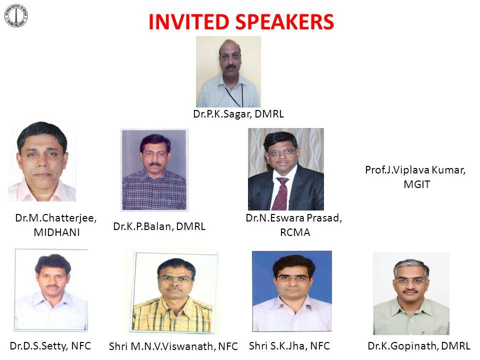INVITED SPEAKERS Dr.P.K.Sagar, DMRL Prof.J.Viplava Kumar, MGIT