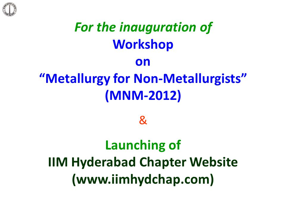 For the inauguration of Metallurgy for Non-Metallurgists
