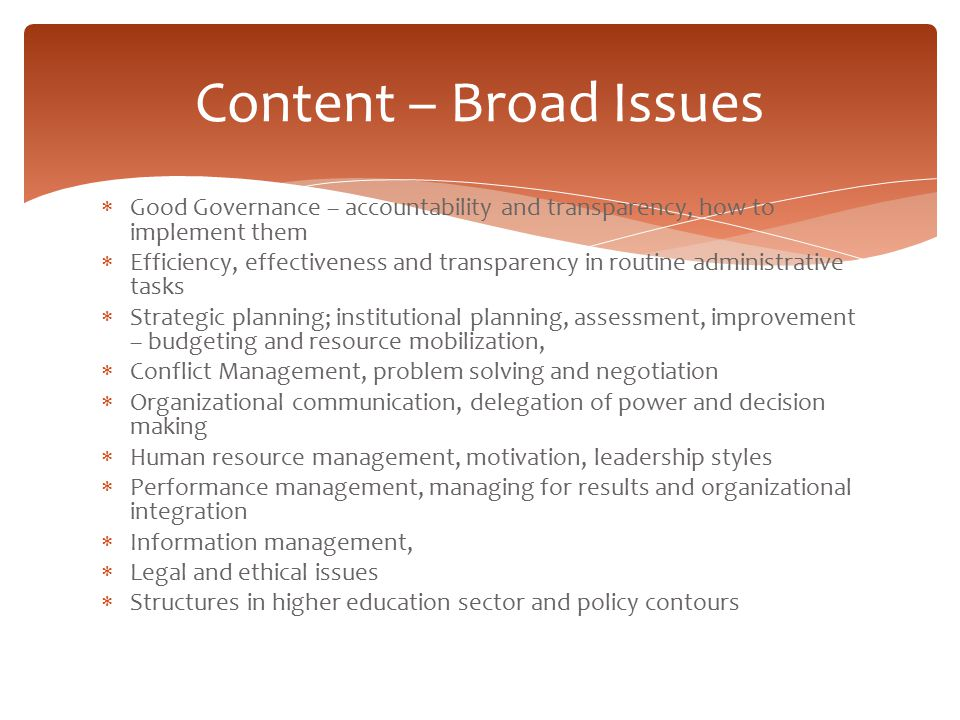 Content – Broad Issues Good Governance – accountability and transparency, how to implement them.