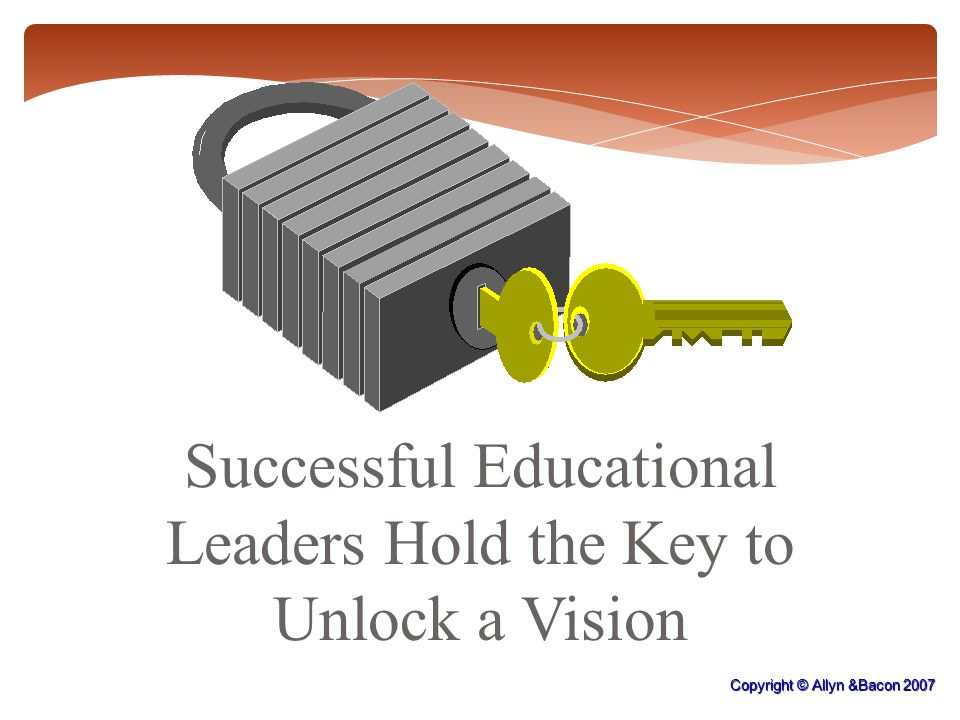 Successful Educational Leaders Hold the Key to Unlock a Vision