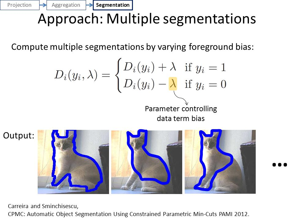 … Approach: Multiple segmentations