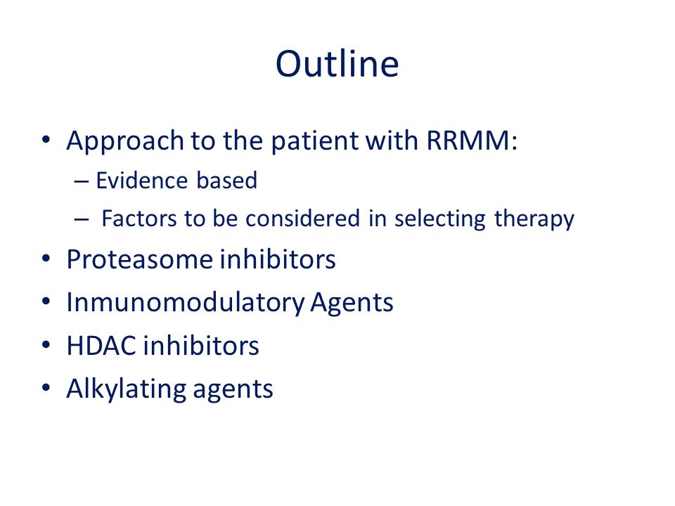 Outline Approach to the patient with RRMM: Proteasome inhibitors