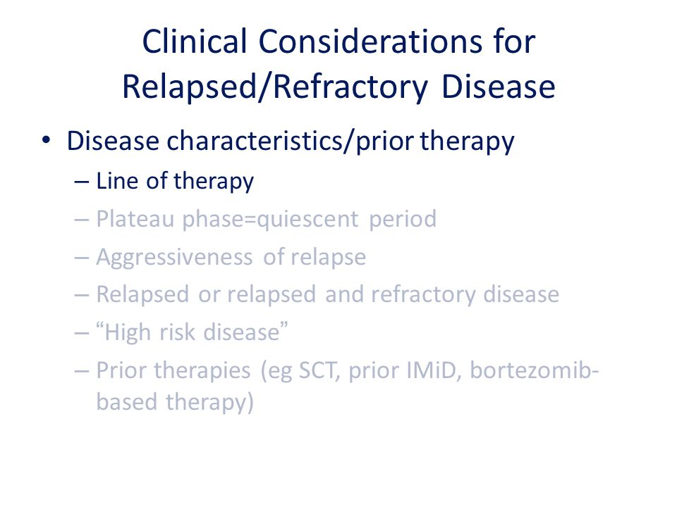 Clinical Considerations for Relapsed/Refractory Disease