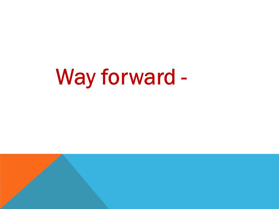 Way forward -
