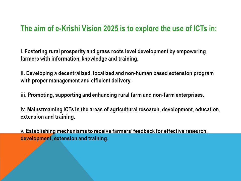 The aim of e-Krishi Vision 2025 is to explore the use of ICTs in: