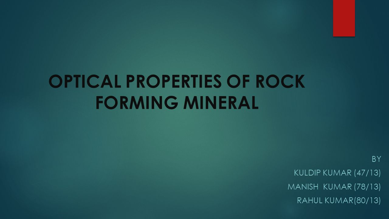 OPTICAL PROPERTIES OF ROCK FORMING MINERAL