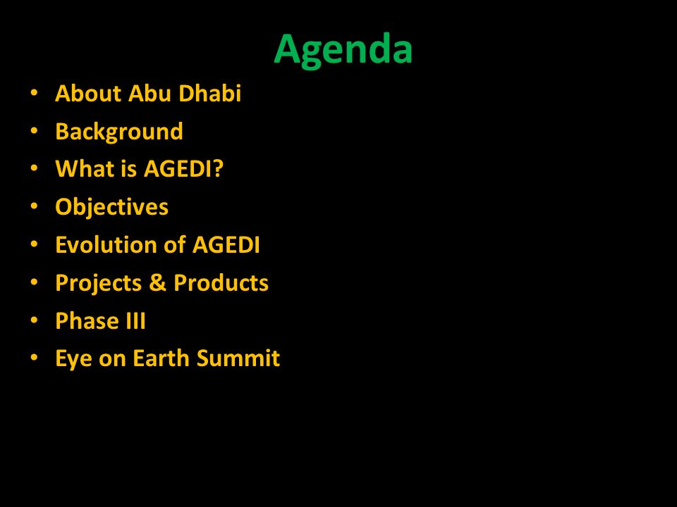 Agenda About Abu Dhabi Background What is AGEDI Objectives