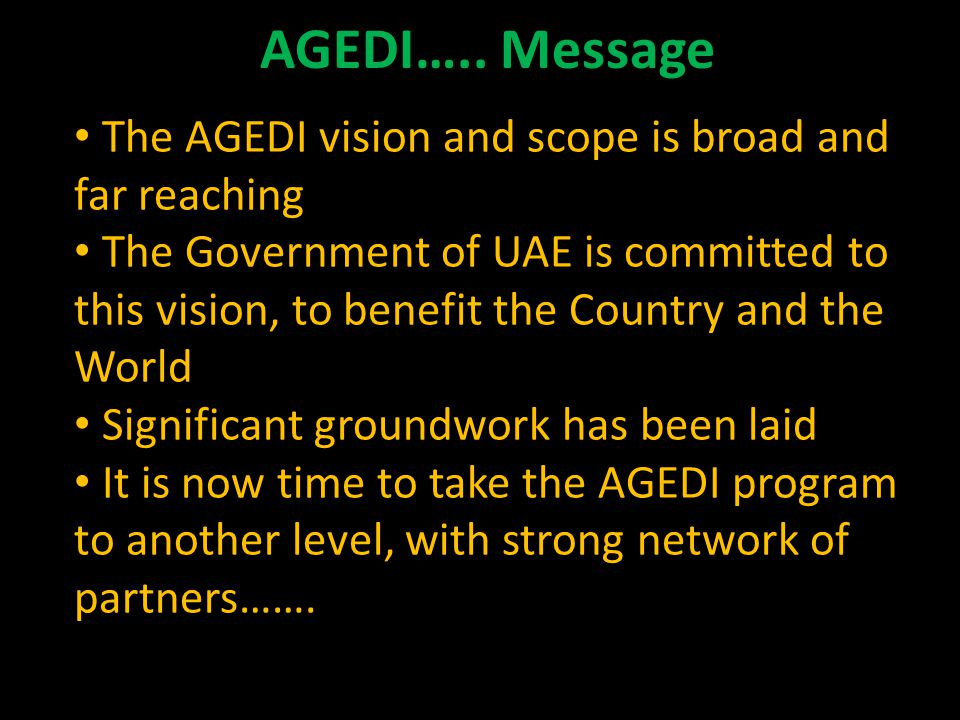 AGEDI….. Message The AGEDI vision and scope is broad and far reaching