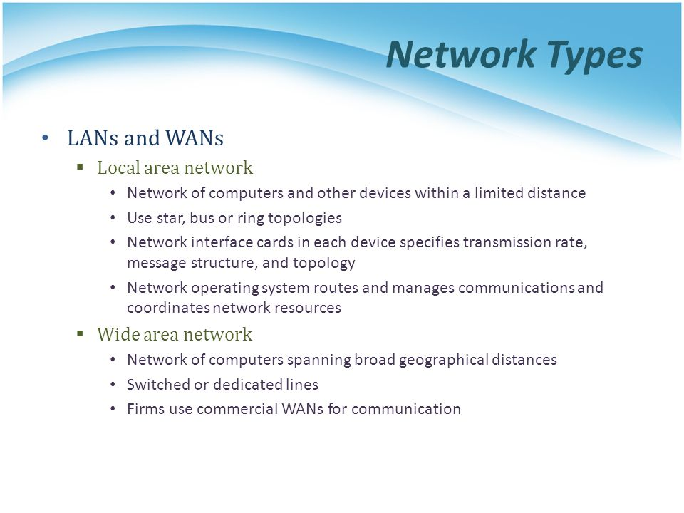 Network Types LANs and WANs Local area network Wide area network
