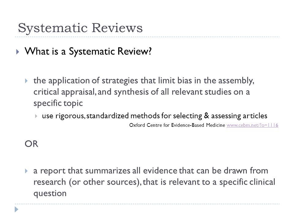 Systematic Reviews What is a Systematic Review