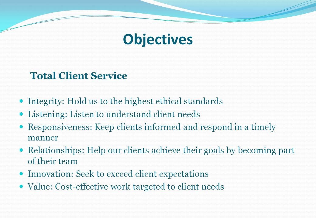 Objectives Total Client Service