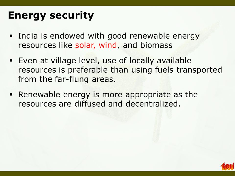 Energy security India is endowed with good renewable energy resources like solar, wind, and biomass.