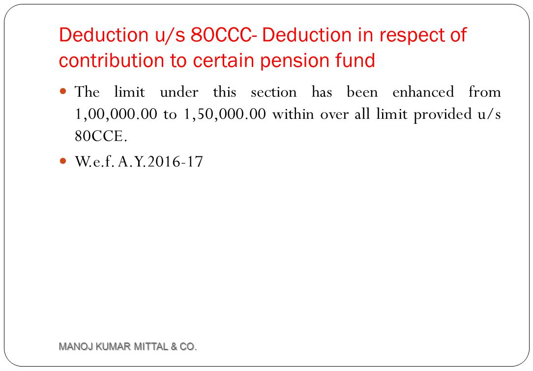 Deduction u/s 80CCC- Deduction in respect of contribution to certain pension fund