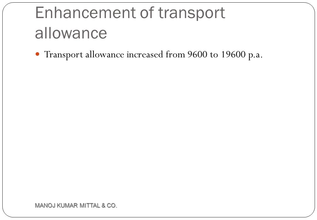 Enhancement of transport allowance