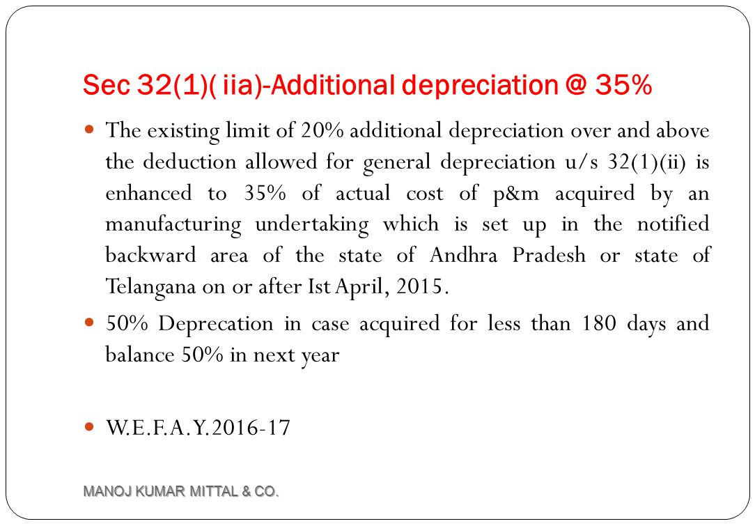 Sec 32(1)( iia)-Additional depreciation @ 35%