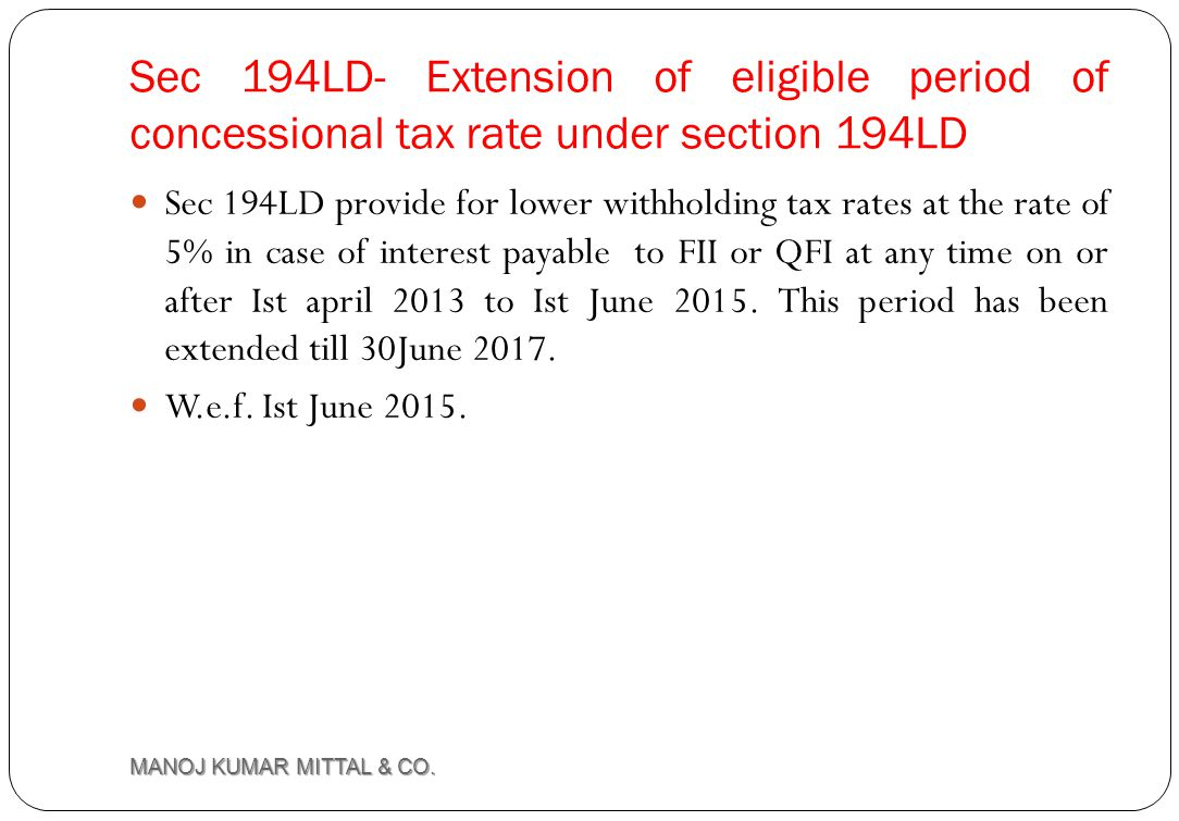 Sec 194LD- Extension of eligible period of concessional tax rate under section 194LD