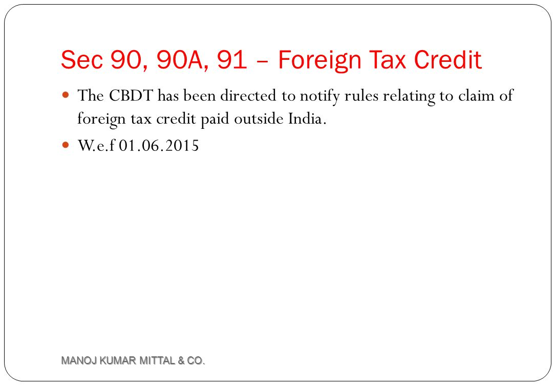 Sec 90, 90A, 91 – Foreign Tax Credit