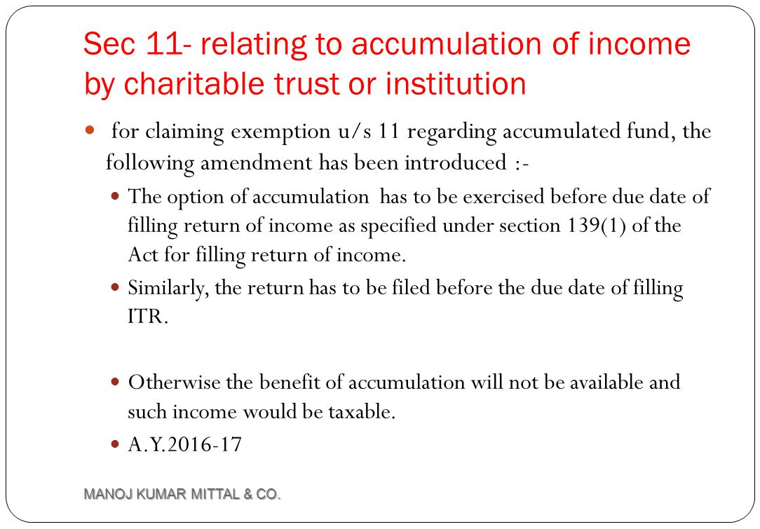 Sec 11- relating to accumulation of income by charitable trust or institution