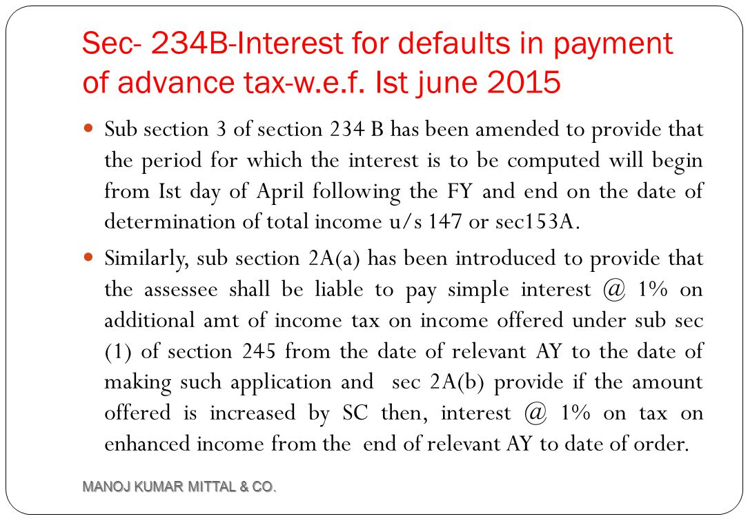 Sec- 234B-Interest for defaults in payment of advance tax-w. e. f