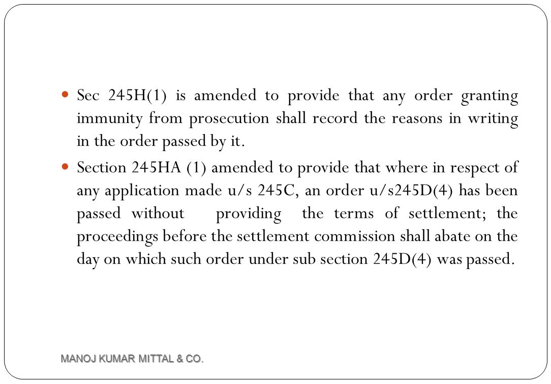 Sec 245H(1) is amended to provide that any order granting immunity from prosecution shall record the reasons in writing in the order passed by it.