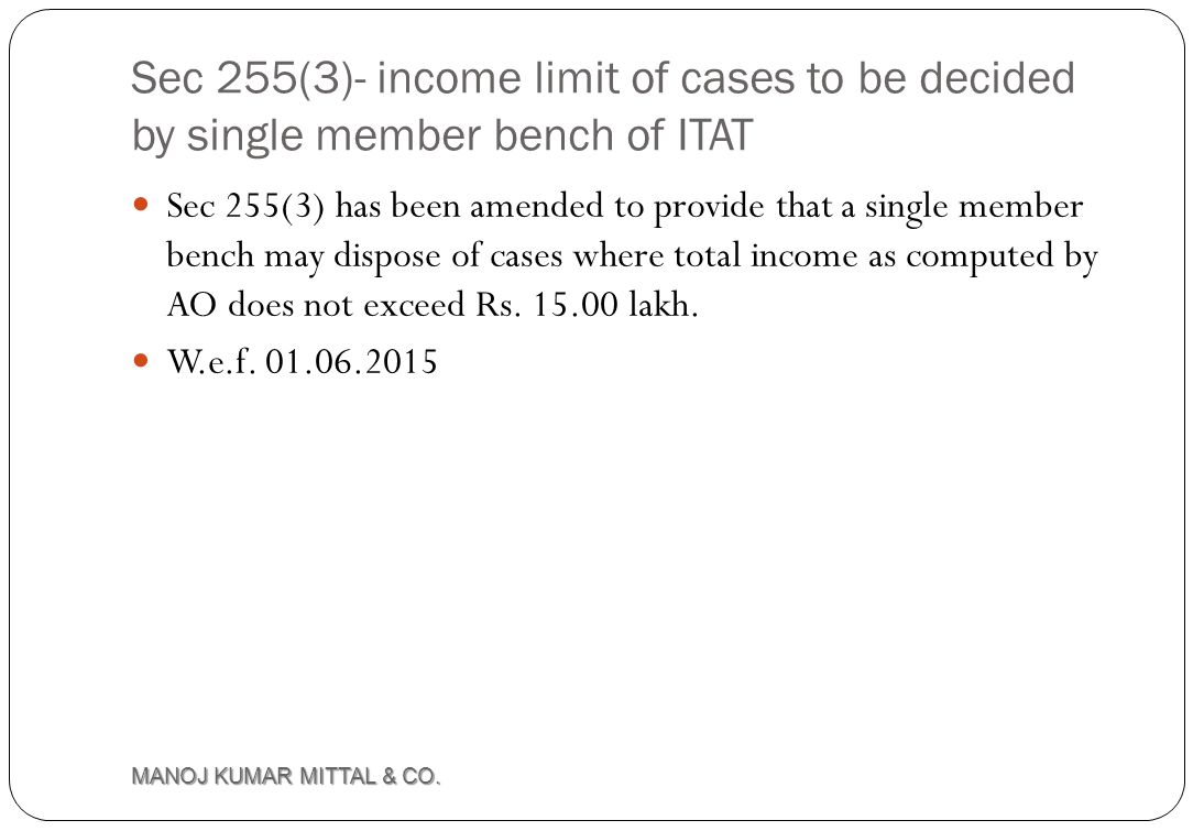 Sec 255(3)- income limit of cases to be decided by single member bench of ITAT