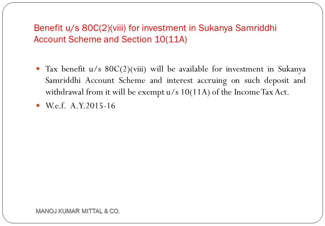 Benefit u/s 80C(2)(viii) for investment in Sukanya Samriddhi Account Scheme and Section 10(11A)