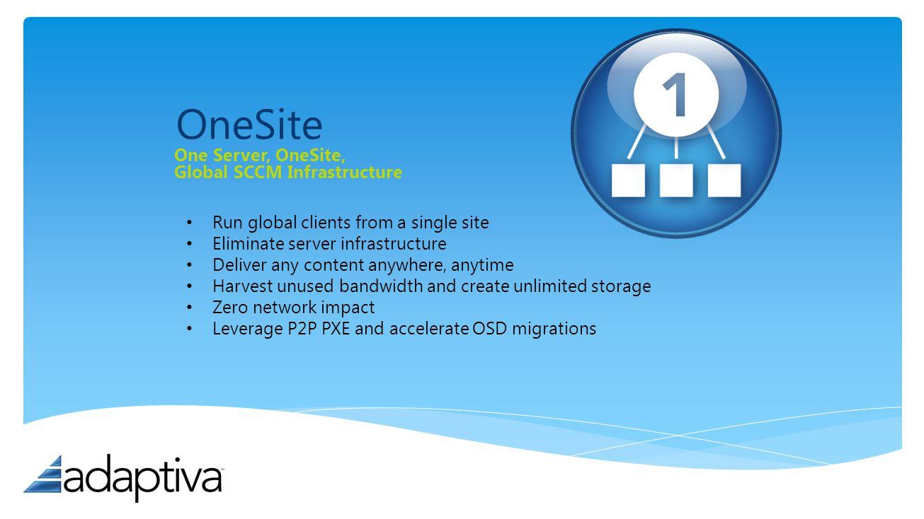 OneSite One Server, OneSite, Global SCCM Infrastructure