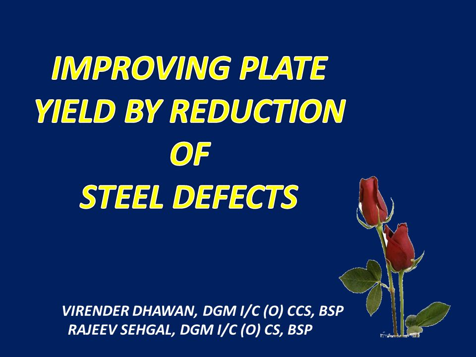 IMPROVING PLATE YIELD BY REDUCTION OF STEEL DEFECTS