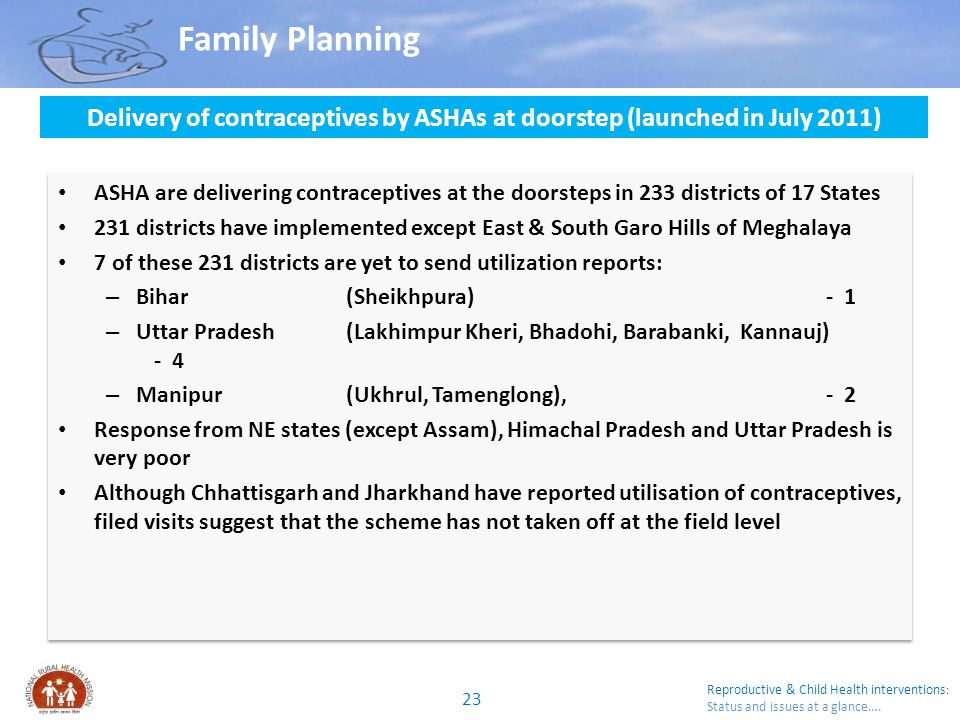Family Planning Delivery of contraceptives by ASHAs at doorstep (launched in July 2011)