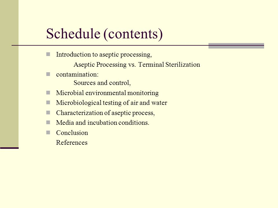 Schedule (contents) Introduction to aseptic processing,