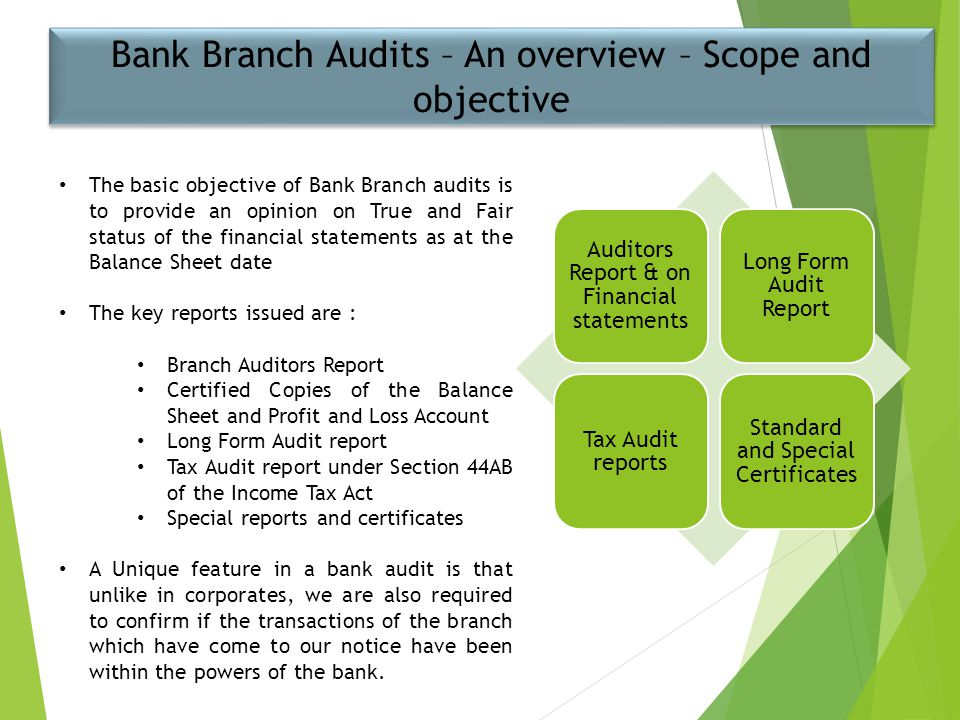 Bank Branch Audits – An overview – Scope and objective
