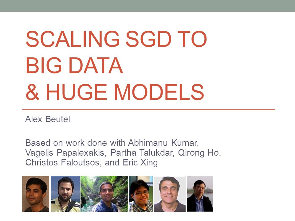 SCALING SGD to Big dATA & Huge Models