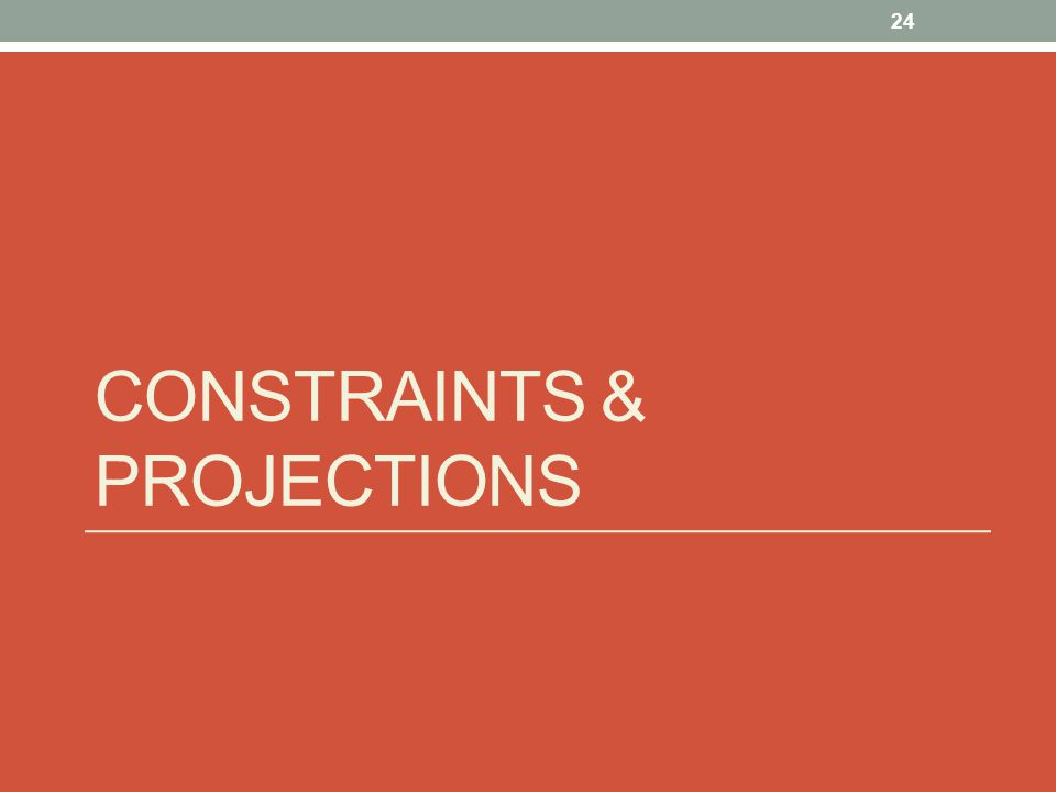 Constraints & Projections