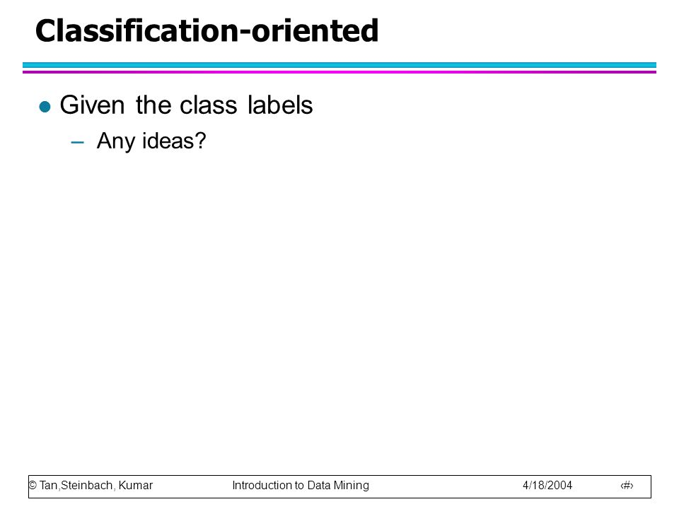 Classification-oriented
