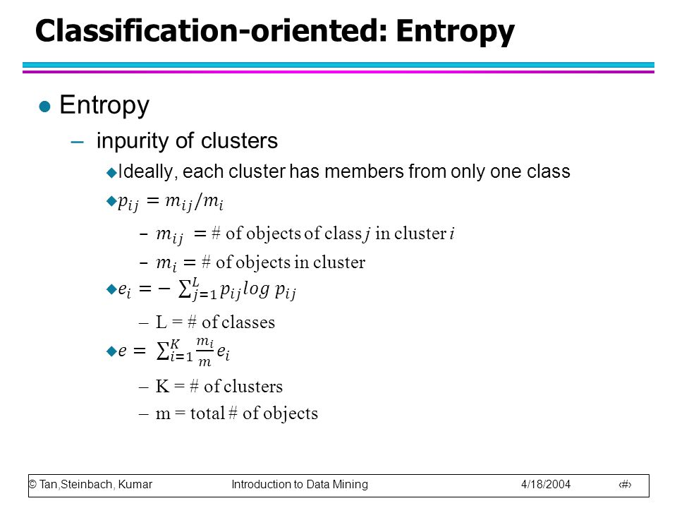 Classification-oriented: Entropy