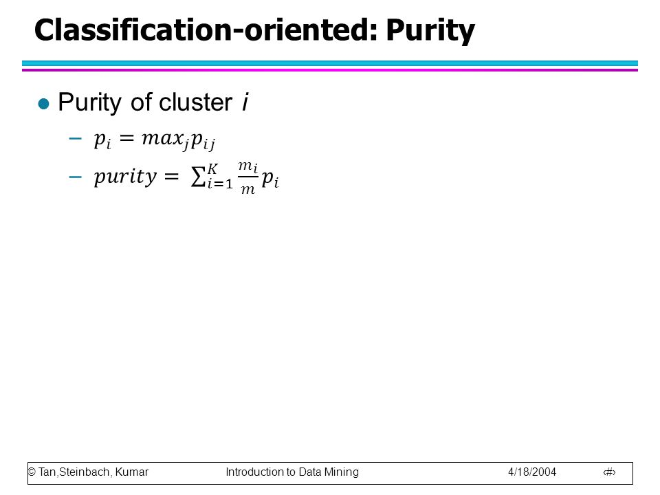 Classification-oriented: Purity