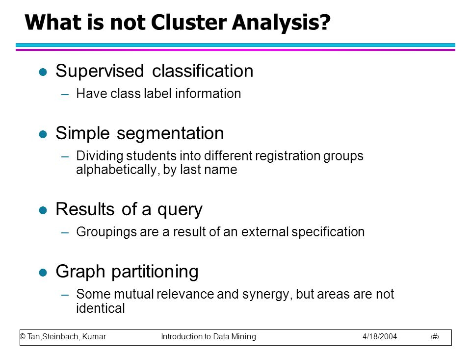 What is not Cluster Analysis