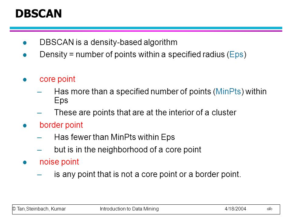 DBSCAN DBSCAN is a density-based algorithm