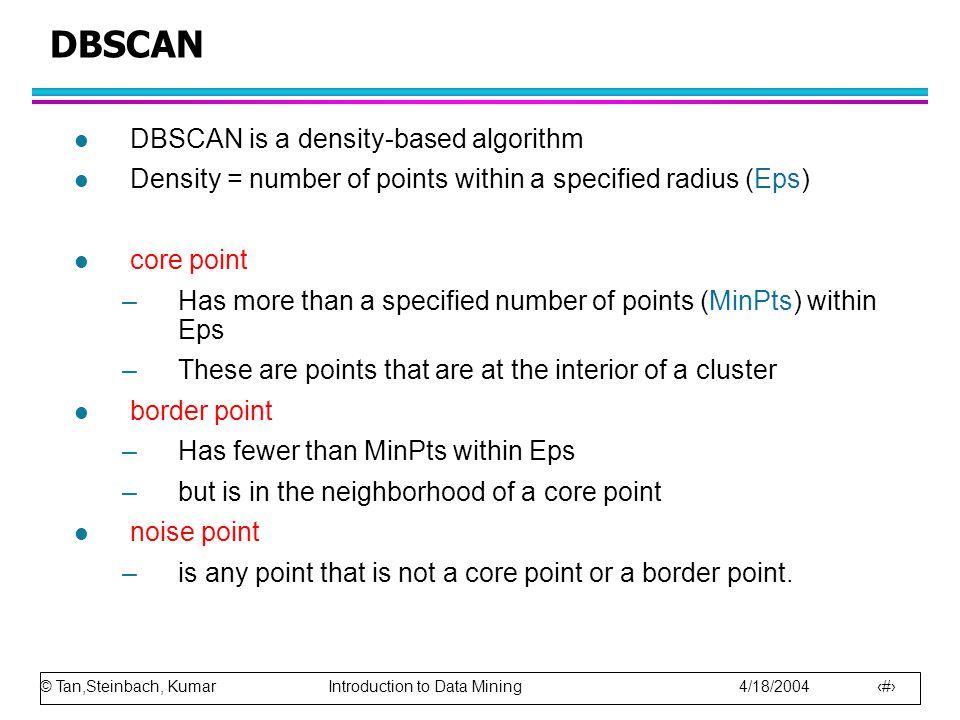 DBSCAN DBSCAN is a density-based algorithm