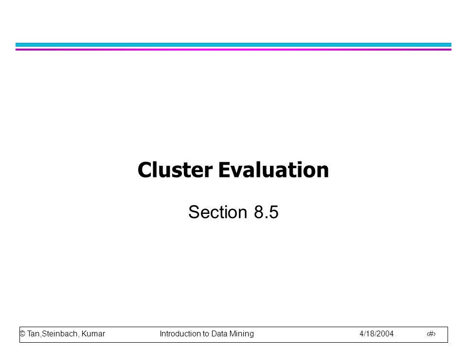 Cluster Evaluation Section 8.5