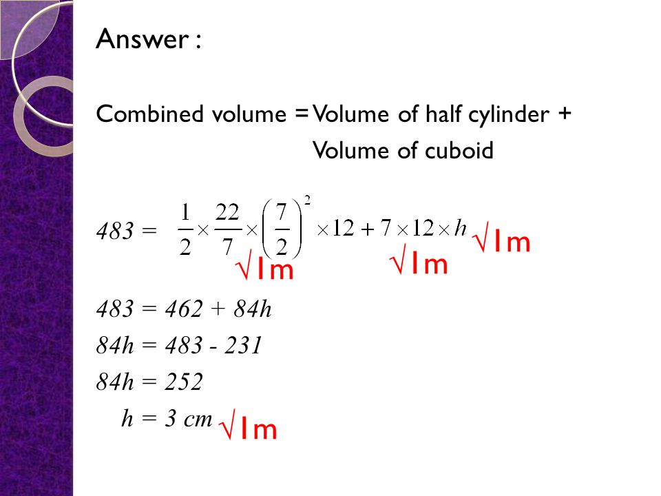 √1m √1m √1m √1m Answer : Combined volume = Volume of half cylinder +